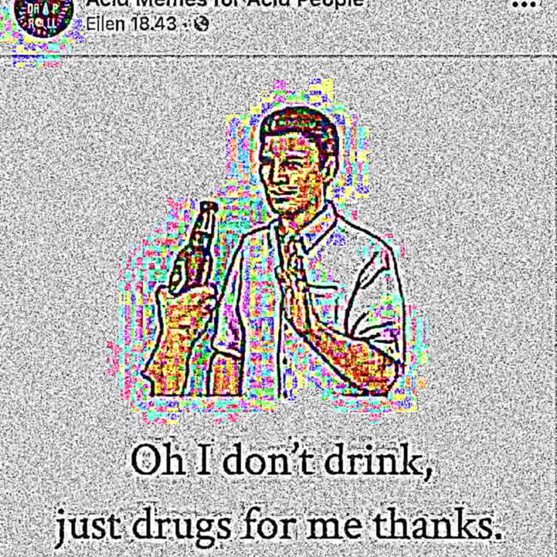 : I dont drink I only do drugs
